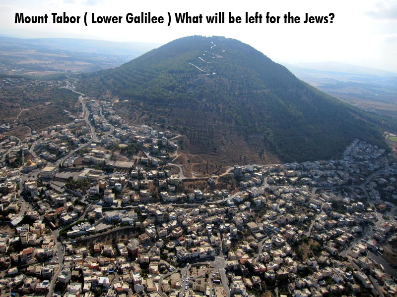 Mount Tabor ( Lower Galilee ) What will be left for the Jews?